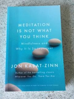Meditation Is Not What You Think ( Mindfulness and Why It Is So Important )