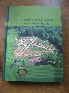Archeological Investigations in Independent Lithuania 1990 - 2010
