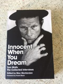 Innocent when you dream. Tom Waits. The collected interviews.