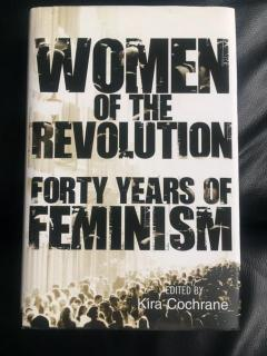 Women of the Revolution Forty Years of Feminism