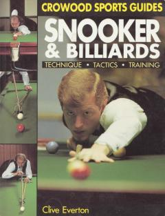Snooker & Billiards: technique, tactics, training