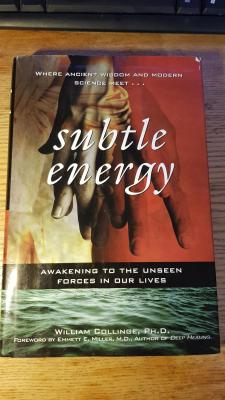 Subtle Energy: Awakening to the Unseen Forces in Our Lives