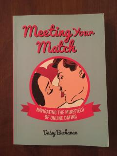 Meeting Your Match : Navigating the Minefield of Online Dating