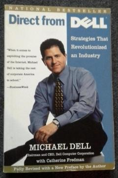 Direct from Dell : Strategies That Revolutionized an Industry by Catherine Fredman and Michael Dell