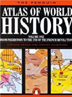 The Penguin Atlas of World History: From the Beginning to the Eve of the French Revolution Vol 1
