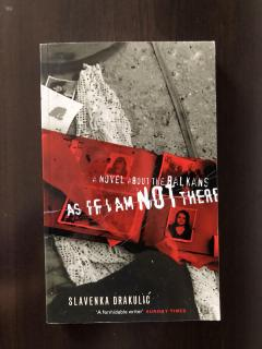 A novel about the Balkans: As if I am not there