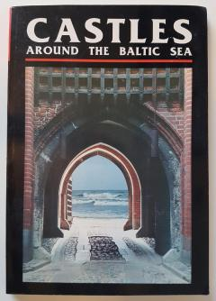 Castles around the Baltic sea. The illustrated guide