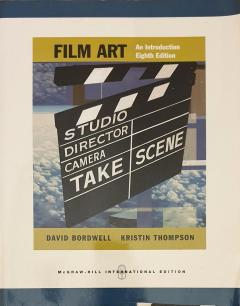Film Art: An Introduction with Tutorial CD-ROM (8th Edition)