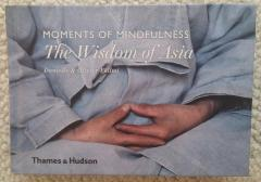 Moments of Mindfulness - The Wisdom of Asia