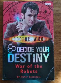 War Of The Robots (Doctor Who: Decide Your Destiny