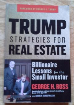 Trump Strategies for Real Estate. Billionaire Lessons for the Small Investor