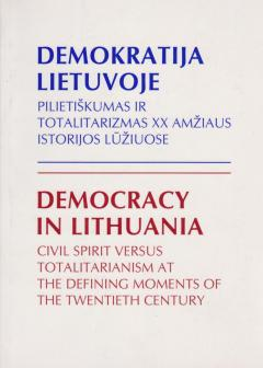 Viršelio dailininkas: Violeta Boskaitė DEMOKRATIJA LIETUVOJE. Pilietiškumas ir totalitarizmas XX amžiaus istorijos lūžiuose / DEMOCRACY IN LITHUANIA. Civil Spirit Versus Totalitarianism at the Defining Moments of the Twentieth Century