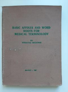 Basic affixes and word roots for medical terminology
