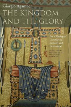 Kingdom and the Glory: For a Theological Genealogy of Economy and Government