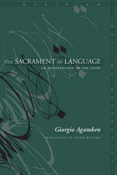The Sacrament of Language: An Archaeology of the Oath
