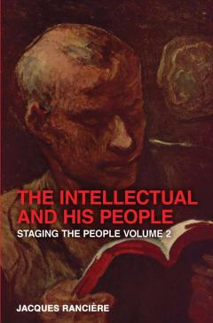 The Intellectual and His People: Volume 2 : Staging the People