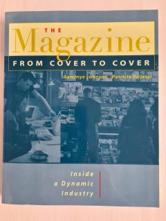 The Magazine from Cover to Cover : Inside a Dynamic Industry