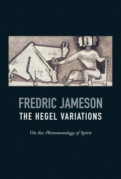 Hegel Variations: On the Phenomenology of the Spirit