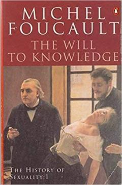 The History of Sexuality: 1: The Will to Knowledge