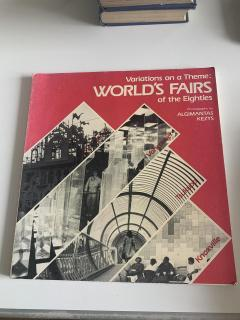 Variations on a Theme: WORLD`S FAIRS of the Eighties