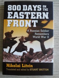 800 Days on the Eastern Front: A Russian Soldier Remembers World War II