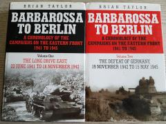 Barbarossa to Berlin: A chronology of the campaigns on the easter fron 1941 to 1945