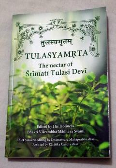 Tulasyamrta. The nectar of Šrimati Tulasi Devi