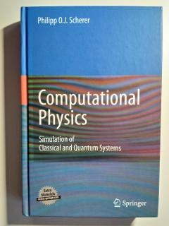 Computational Physics Simulation of Classical and Quantum Systems