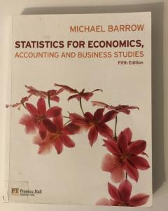 Statistics for Economics, Accounting and Business Studies (fifth edition)