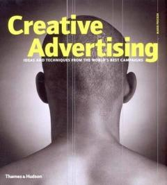Creative Advertising: Ideas & Techniques from the World's Best Campaigns