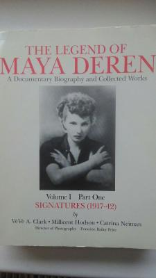 The Legend of Maya Deren: A Documentary Biography and Collected Works