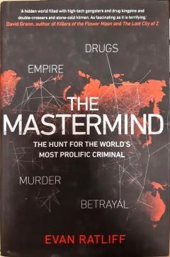 The Mastermind. The hunt for the World's most prolific criminal