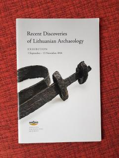Recent discoveries of Lithuanian archaeology : exhibition, 1 September - 13 November, 2016