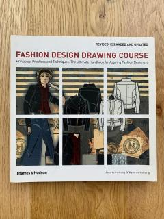 Fashion Design Drawing Course: Principles, Practice and Techniques