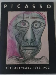 Picasso The last years, 1963-1973