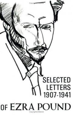 The letters of Ezra Pound, 1907-1941