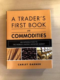 A Trader's First Book on Commodities. An Introduction to the World's Fastest Growing Market