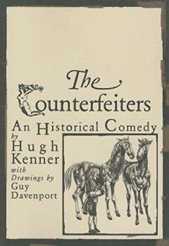 The Counterfeiters: Counterfeiters: An Historical Comedy