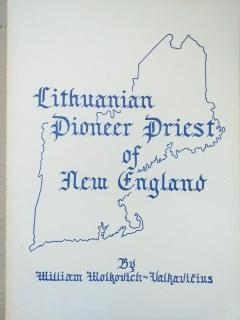 Lithuanian Pioneer Priest of New England