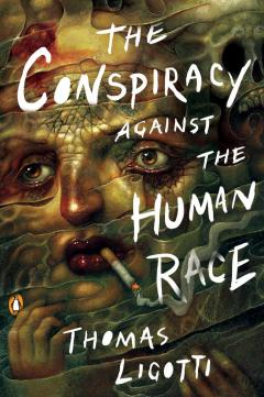 Conspiracy Against the Human Race, The A Contrivance of Horror