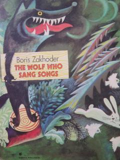 The Wolf Who Sang Songs