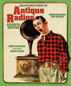 Collector's Guide to Antique Radios : Identification and Values