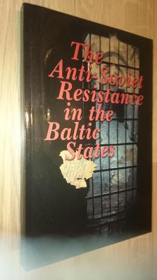 The Anti-Soviet Resistance in the Baltic States