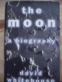 The moon. A biography