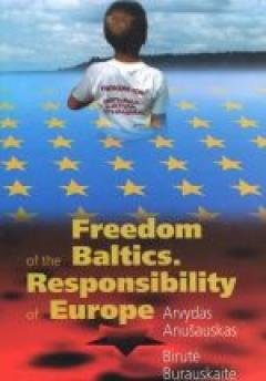 Freedom of the Baltics. Responsibility of Europe: searching the ways for liberation of the Baltic States