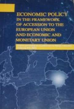 Economic Policy in the Framework of the Accession to the EU and Economic and Monetary Union