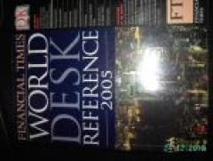 Financial Times. World Desk Reference 2005