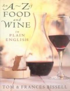 An A~Z of food and wine in plain English