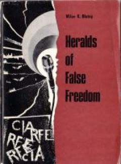 Heralds of False Freedom: Who Is Who in Radio Free Europe and in Radio Liberty