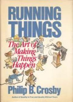 Running Things: The Art of Making Things Happen